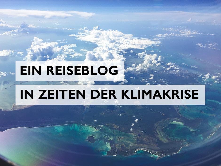 Reiseblog in Zeiten der Klimakrise