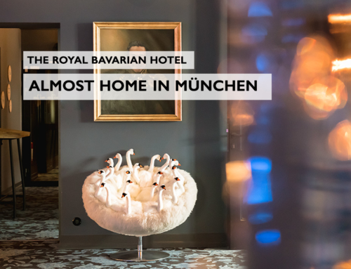 25hours im The Royal Bavarian Hotel – almost home in München